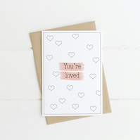 You're loved. Simple- modern A6 greetings card