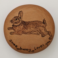 Hand Burnt Some bunny loves you wooden gift