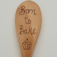 Born to bake handburnt wooden spoon