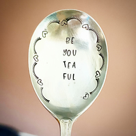 Be You Tea Ful. BEAUTIFUL Unique hand stamped vintage antique spoon, cutlery