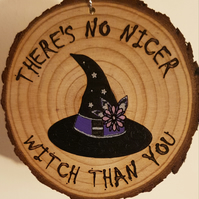 Halloween Decoration Witch Hat There's No Nicer Witch Than You