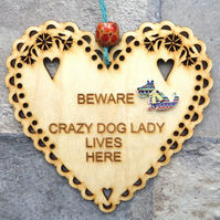 Crazy Dog Lady 15cm Wooden Engraved Hanging Heart Decoration