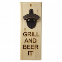 Grill and Beer It, Message Bottle Opener, Engraved Gift