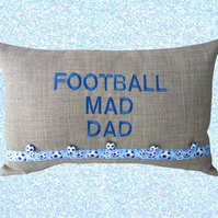 Football Mad Dad, Embroidered Football design Feature Cushion