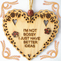 I'm Not Bossy, 15cm Wooden Heart, Hanging Heart, Engraved Heart Decoration