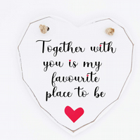 Together With You Wooden White Heart Plaque