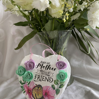 """Always my Mother, forever my friend"" Hanging Slate Heart"
