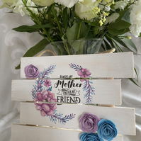 """Always my Mother, forever my friend"" Hanging Wooden Sign"