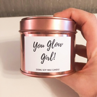250ml Highly Scented Rose Gold Inspirational Soy Wax Candle - You Glow Girl