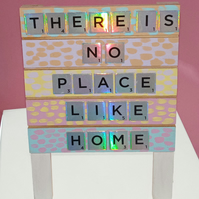 Colourful iridescent Home sign easel