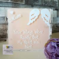 Your wings were ready but my heart was not, freestanding acrylic sign