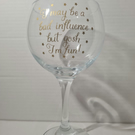 Gin Glass with a with a variety of quotes to choose from