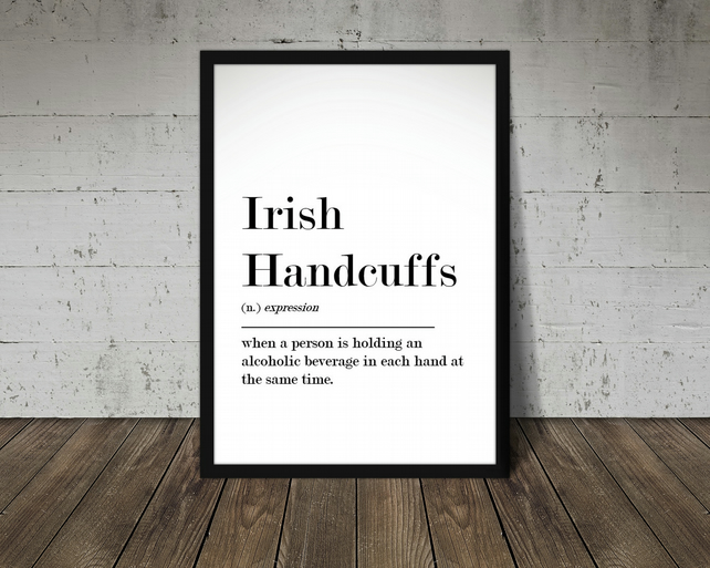 Irish Handcuffs. Funny Irish Expression Print. Unique gift. Ireland