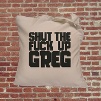 Feminist tote bag. Shut up Greg Female empowerment. Perfect gift for feminists S