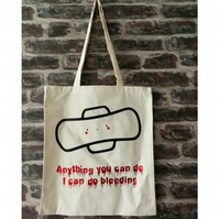 Anything you can do i can do bleeding feminist tote bag. Female empowerment, men