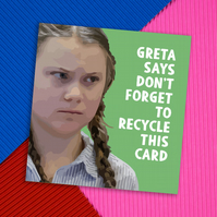 Birthday card: Greta Thunberg - Don't forget to recycle