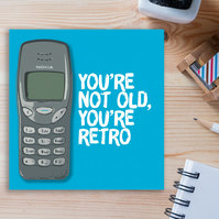 Birthday card: You're not old, you're retro