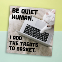 Greetings card: Be quiet human