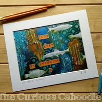 "Just Keep Swimming Archival Quality 10"" X 8"" Print of Original Art"