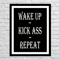 Wake up. Kick Ass. Repeat - 2019 Art Present Gift Poster Print Wall Art Quote
