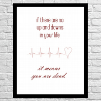 Quote wall art If there are no ups and downs in your life