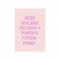 Never Apologize For Being Powerful Fucking Woman, Wall Art, A6 Postcard
