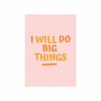 I Will Do Big Things Postcard, Desk Decoration, Cute Decoration, A6 Size