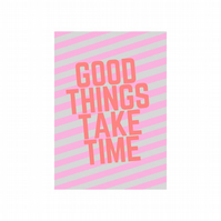 Good Things Take Time Postcard, Desk Decoration, Cute Decoration, A6 Size