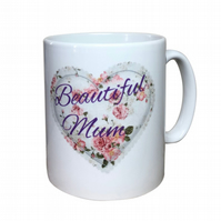 Beautiful Mum Mug. Flower Heart. Mothers day, Birthday Christmas mugs