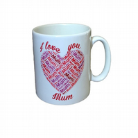 """I Love You Mum"" Mug. Mothers day, Birthday or Christmas Mugs for mums."