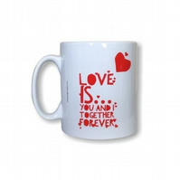 Love is... You and I together forever mug. Mugs for boyfriend, girlfriend