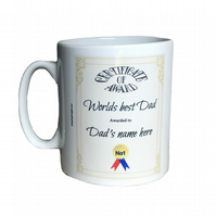Personalised Worlds best dad certificate of award mug. Add Dads name.