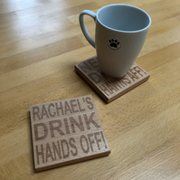 Personalised wooden coaster - hands off hawns aff my drink