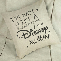 I'm Not Like A Regular Mummy I'm A Disney Mummy Cushion