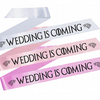 Crafty Graphics 160cm Wedding Is Coming Hen Party Sash - 3 Colours Available