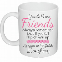 Beautiful Always Remember that if you fall i'll pick you Best Friends Funny MUG
