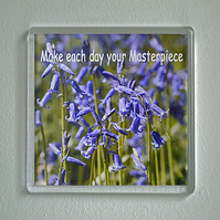 Fridge Magnet, 65 mm square with bluebell image and humorous quote.