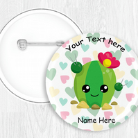 Kawaii Cactus Themed Personalised Button Pin Badge 58mm Round