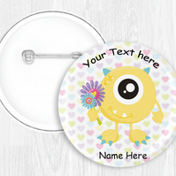 Kawaii Monster Themed Button Pin Badge Personalised 58mm Round
