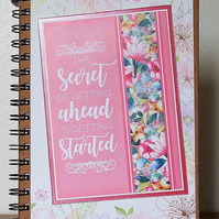 Decorated Hardback Notebook, The Secret of Getting Ahead.....