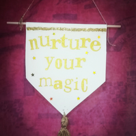 Nurture your Magic pennant, banner, positivity hanging