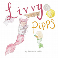 Livvy and Pipps - Children's mermaid book