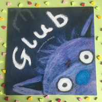 Glub, Children's Picture Book - needle felted illustrated rhyming story