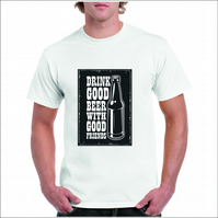 Drink Good Beer With Good Friends T-shirt