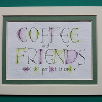 Coffee and Friends quote handwritten watercolours 23c gold