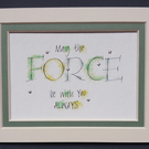 May the Force be with You Star Wars print with Palladium leaf..