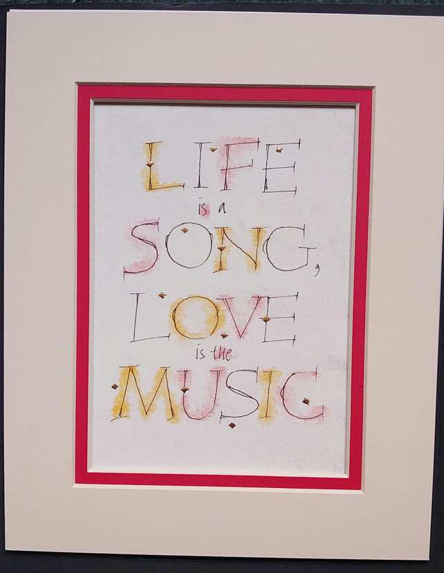 Life is a song, love is the music print calligraphy print with 23c gold..