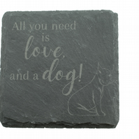Dog Slate Coaster – 'All you need is love, and a dog!' – French Bulldog