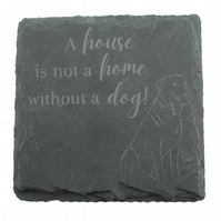 Dog Slate Coaster – 'A house is not a home without a dog!' – Rottweiler