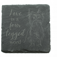 Dog Coaster - 'Love is a four legged word' – Yorkshire Terrier